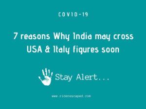 7 reasons Why India may cross USA & Italy figures soon